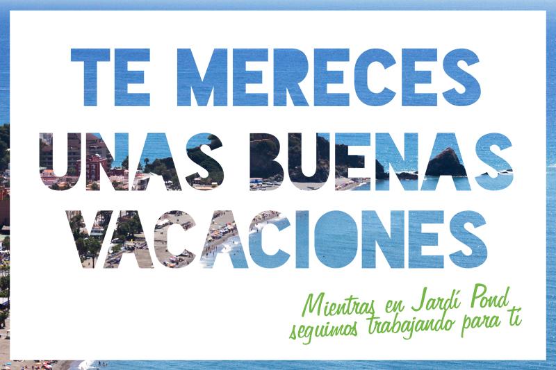 Te mereces unas buenas vacaciones